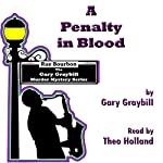 A Penalty in Blood: An Innocent Man Is Accused and the Killer Will Kill Again | Gary Graybill