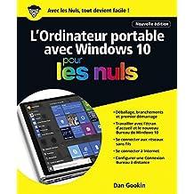 L'ordinateur Portable avec Windows 10 Pour les Nuls, nouvelle édition (French Edition)