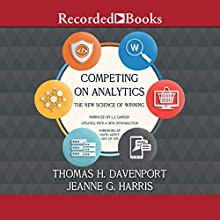 Competing on Analytics: The New Science of Winning Audiobook by Thomas H. Davenport, Jeanne G. Harris Narrated by L. J. Ganser