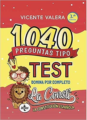 1040 Preguntas Tipo Test La Consti Constitución Española Amazon Es Valera Vicente Moure Cinthia Libros