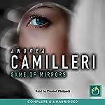 Game of Mirrors: Inspector Montalbano, Book 18 | Andrea Camilleri