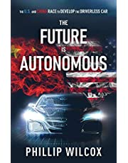 The Future is Autonomous: The U.S. and China Race to Develop the Driverless Car