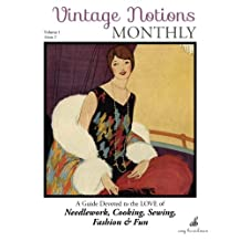 Vintage Notions Monthly - Issue 2: A Guide Devoted to the Love of Needlework, Cooking, Sewing, Fasion & Fun
