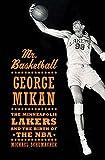 Mr. Basketball: George Mikan, the Minneapolis