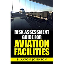 Risk Assessment Guide for Aviation Facilities