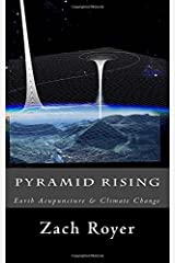 Pyramid Rising: Planetary Acupuncture to Combat Climate Change Paperback