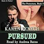 Pursued: The Protectors, Book 3 | Karen Fenech