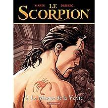 Le Scorpion - tome 9 - Le Masque de la vérité (French Edition)