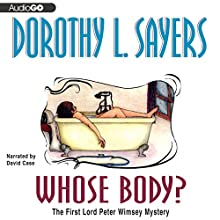 Whose Body?: The Lord Peter Wimsey Mysteries, Book 1 Audiobook by Dorothy L. Sayers Narrated by David Case