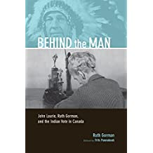 Behind the Man: John Laurie, Ruth Gorman, and the Indian Vote in Canada