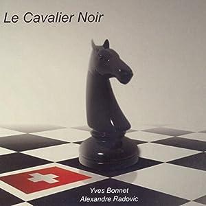 Le Cavalier Noir (Le Gambit Suisse 1) | Livre audio