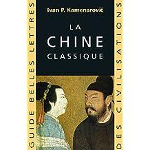 La Chine classique (Guides Belles Lettres des civilisations t. 2) (French Edition)