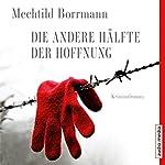 Die andere Hälfte der Hoffnung | Mechtild Borrmann