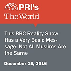 This BBC Reality Show Has a Very Basic Message: Not All Muslims Are the Same