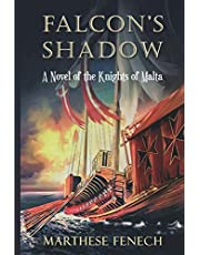 Falcon's Shadow: A Novel of the Knights of Malta