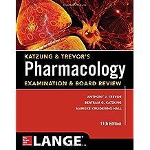 Katzung & Trevor's Pharmacology Examination and Board Review,11th Edition (Katzung & Trevor's Pharmacology Examination...
