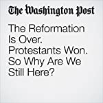 The Reformation Is Over. Protestants Won. So Why Are We Still Here? | Stanley Hauerwas