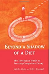 Beyond a Shadow of a Diet: The Therapist's Guide to Treating Compulsive Eating Disorders Hardcover