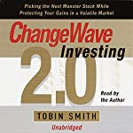 ChangeWave Investing 2.0: Picking Monster Stocks While Protecting Gains in a Volatile Market (Unabr.) | Tobin Smith