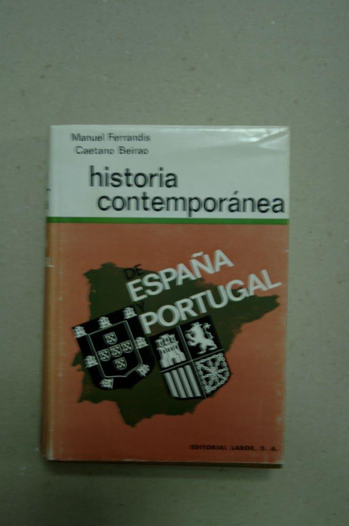 Ferrandis, Manuel - Historia Contemporánea De España Y Portugal / Manuel Ferrandis, Caetano Beirao: Amazon.es: Ferrandis, Manuel: Libros