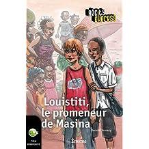 Louistiti, le promeneur de Masina: une histoire pour les enfants de 10 à 13 ans (Récits Express) (French Edition)