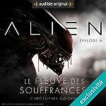 Alien : Le fleuve des souffrances 6 | Christopher Golden,Dirk Maggs