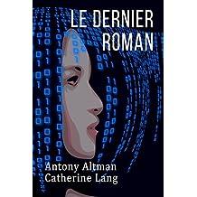 Le dernier roman (French Edition)
