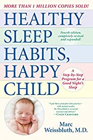 Healthy Sleep Habits, Happy Child, 4th Edition: A Step-by-Step Program for a Good Night's S
