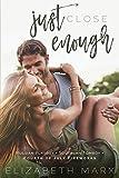 Just Close Enough (Alabama Secrets Series Book 2) - Kindle edition by Marx, Elizabeth. Romance Kindle eBooks @ Amazon.com.