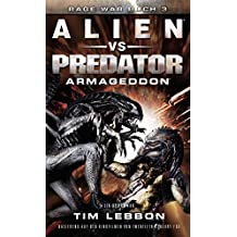 ALIEN VS PREDATOR: ARMAGEDDON: SciFi-Thriller (Rage War 3) (German Edition)