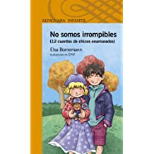 No somos irrompibles (Spanish Edition)