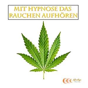 Mit Hypnose aufhören zu rauchen Hörbuch