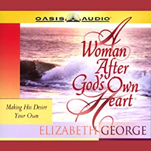 A Woman After God's Own Heart Audiobook