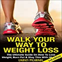 Walk Your Way to Weight Loss Audiobook by Lindsey P Narrated by Millian Quinteros