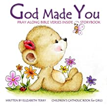 Children's Catholic Book for Girls: God Made You: Watercolor Illustrated Bible Verses Catholic Books for Kids in All Departments Catholic Books in books Catholic Easter Basket Stuffers in all Depart Easter Gifts for Girls First Communion Gifts for Girls in all Dep