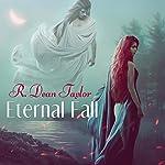 Eternal Fall | R. Dean Taylor