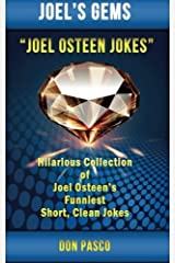 Joel Osteen Jokes: Hilarious Collection of Joel Osteen's Funniest Short, Clean Jokes (Joel's Gems) by Don Pasco (2014-03-29) Paperback Bunko