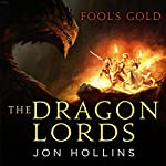 Fool's Gold: The Dragon Lords, Book 1 | Jon Hollins