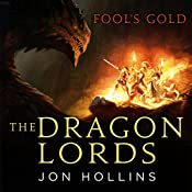 The Dragon Lords: Fool's Gold | Jon Hollins