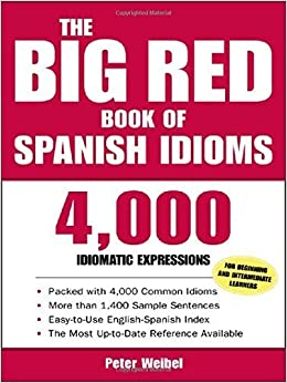 The Big Red Book of Spanish Idioms: 12,000 Spanish and English Expressions