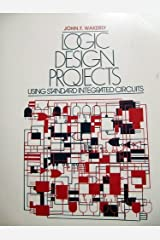 Logic Design Projects Using Standard Integrated Circuits Paperback