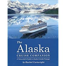 The Alaska Cruise Companion: A Naturalist's Guide to Alaska's Inside Passage