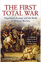 The First Total War - Napoleons Europe and the Birth of Modern Warfare Paperback