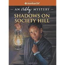 Shadows on Society Hll: An Addy Mystery