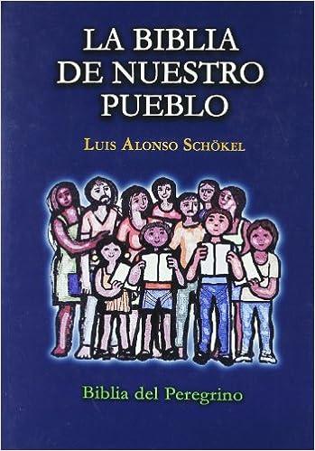 Biblia de Nuestro Pueblo .España: Amazon.es: Schoekel, Luis Alonso: Libros
