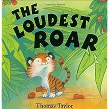 The Loudest Roar: Board Book