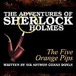 The Adventures of Sherlock Holmes: The Five Orange Pips   Sir Arthur Conan Doyle