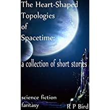 The Heart-Shaped Topologies of Spacetime: A Collection of Short Stories