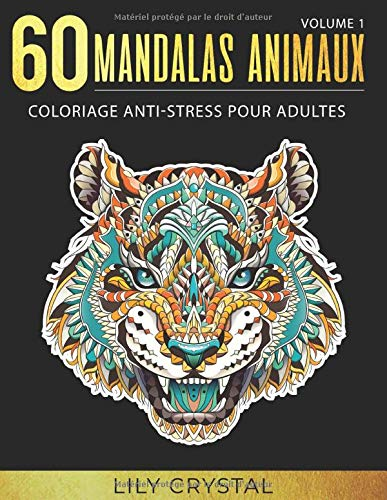 60 Mandalas Animaux Volume 1 Coloriage Anti Stress Pour Adultes 60 Mandalas A Colorier French Edition Crystal Lily 9781082500183 Amazon Com Books