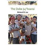 By Richard B. Lee - The Dobe Ju/'Hoansi (4th Edition) (1/28/12)